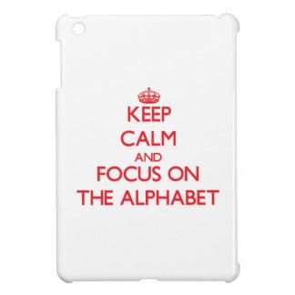 Keep calm and focus on THE ALPHABET iPad Mini Cover