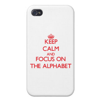 Keep calm and focus on THE ALPHABET iPhone 4 Cases