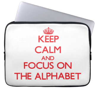Keep calm and focus on THE ALPHABET Laptop Computer Sleeves