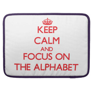 Keep calm and focus on THE ALPHABET MacBook Pro Sleeves
