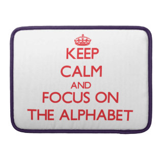 Keep calm and focus on THE ALPHABET Sleeve For MacBook Pro