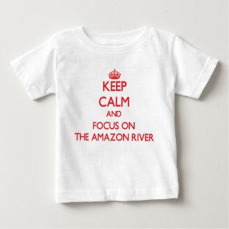 Keep Calm and focus on The Amazon River Tee Shirt