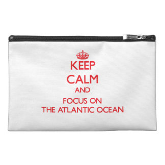 Keep Calm and focus on The Atlantic Ocean Travel Accessory Bags