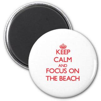 Keep Calm and focus on The Beach Fridge Magnet