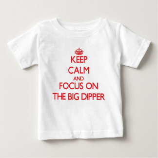 Keep Calm and focus on The Big Dipper Infant T-Shirt