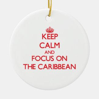 Keep Calm and focus on The Caribbean Ornament