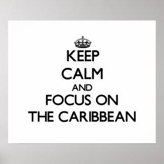Keep Calm and focus on The Caribbean Print