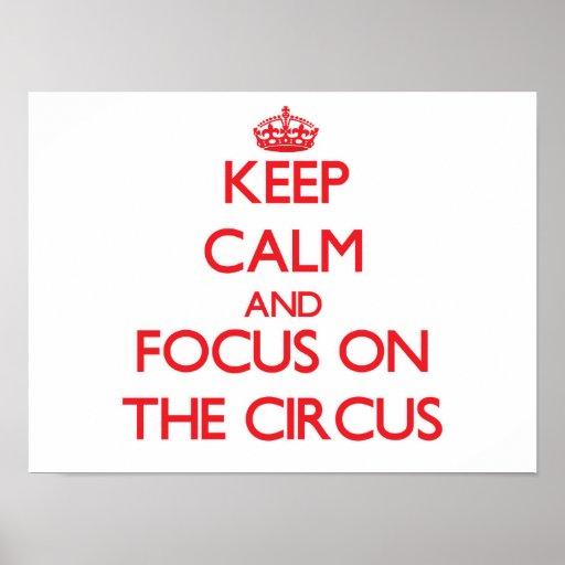 Keep Calm and focus on The Circus Print