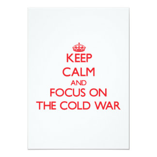 Keep Calm and focus on The Cold War 13 Cm X 18 Cm Invitation Card