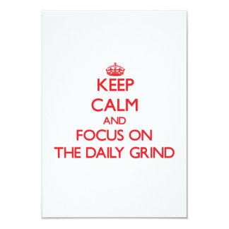 Keep Calm and focus on The Daily Grind 9 Cm X 13 Cm Invitation Card