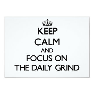 "Keep Calm and focus on The Daily Grind 5"" X 7"" Invitation Card"