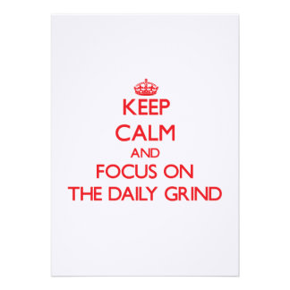 Keep Calm and focus on The Daily Grind Invite
