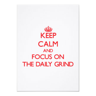 Keep Calm and focus on The Daily Grind 5x7 Paper Invitation Card