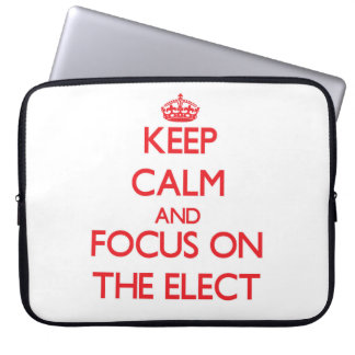 Keep Calm and focus on THE ELECT Laptop Sleeve
