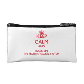 Keep Calm and focus on The Federal Reserve System Makeup Bag