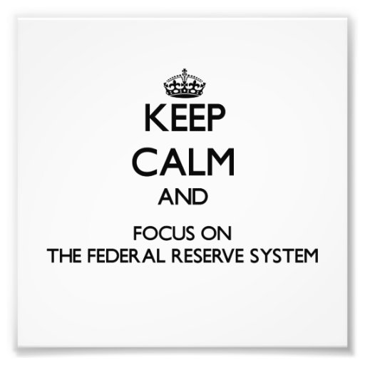 Keep Calm and focus on The Federal Reserve System Photographic Print