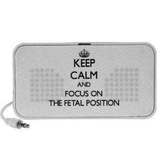 Keep Calm and focus on The Fetal Position Laptop Speaker