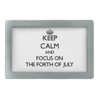 Keep Calm and focus on The Forth Of July Belt Buckles