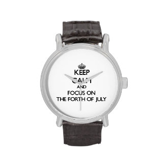 Keep Calm and focus on The Forth Of July Wrist Watches