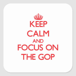 Keep Calm and focus on The Gop Square Sticker