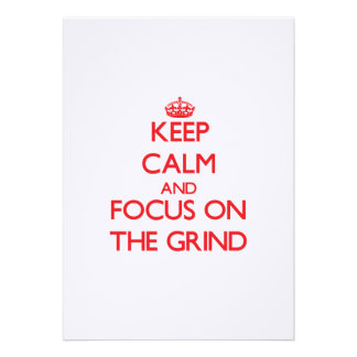 Keep Calm and focus on The Grind Announcements
