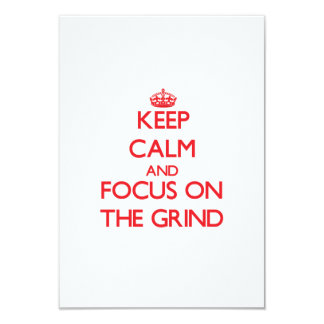 Keep Calm and focus on The Grind 3.5x5 Paper Invitation Card