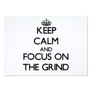 Keep Calm and focus on The Grind 5x7 Paper Invitation Card