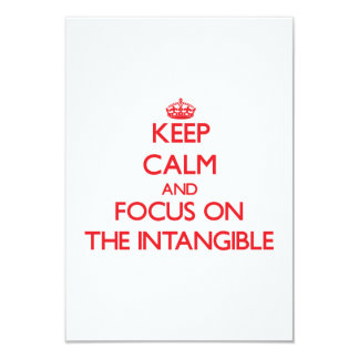 Keep Calm and focus on The Intangible 3.5x5 Paper Invitation Card