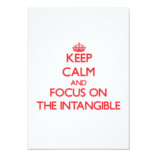 Keep Calm and focus on The Intangible Invites