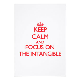 Keep Calm and focus on The Intangible 5x7 Paper Invitation Card