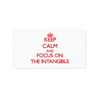 Keep Calm and focus on The Intangible Address Label