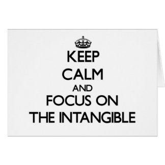 Keep Calm and focus on The Intangible Note Card