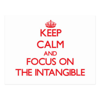 Keep Calm and focus on The Intangible Postcards