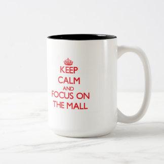 Keep Calm and focus on The Mall Coffee Mugs