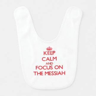 Keep Calm and focus on The Messiah Bibs
