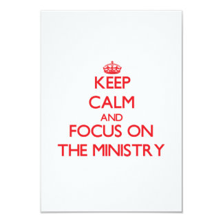 Keep Calm and focus on The Ministry 9 Cm X 13 Cm Invitation Card