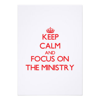 Keep Calm and focus on The Ministry Announcement