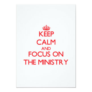 "Keep Calm and focus on The Ministry 5"" X 7"" Invitation Card"