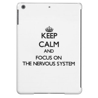 Keep Calm and focus on The Nervous System iPad Air Cases