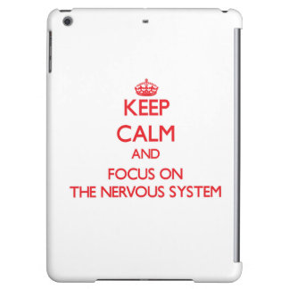 Keep Calm and focus on The Nervous System Case For iPad Air