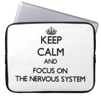 Keep Calm and focus on The Nervous System Computer Sleeves