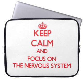 Keep Calm and focus on The Nervous System Laptop Computer Sleeves