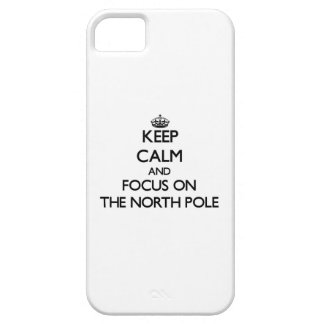 Keep Calm and focus on The North Pole iPhone 5 Cases