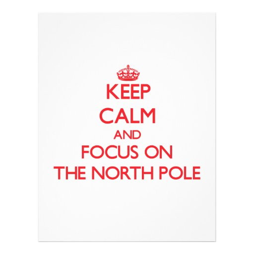 Keep Calm and focus on The North Pole Personalized Flyer