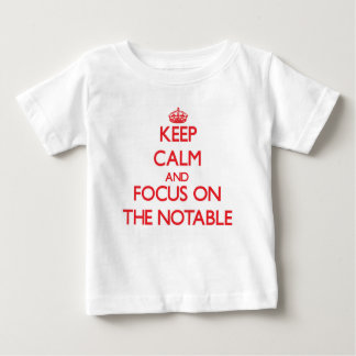 Keep Calm and focus on The Notable Tee Shirt