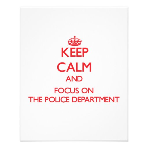 Keep Calm and focus on The Police Department Flyers