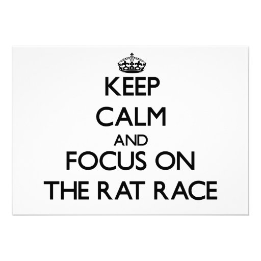 Keep Calm and focus on The Rat Race Invitation