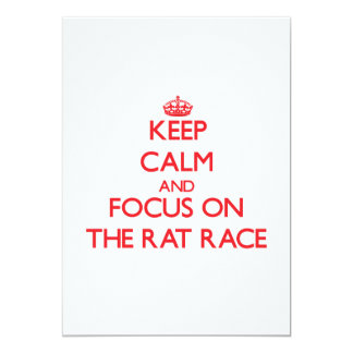 Keep Calm and focus on The Rat Race 5x7 Paper Invitation Card