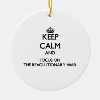Keep Calm and focus on The Revolutionary War Christmas Tree Ornaments