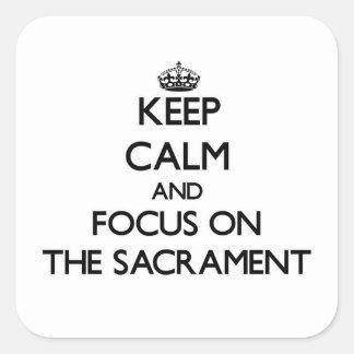 Keep Calm and focus on The Sacrament Square Sticker